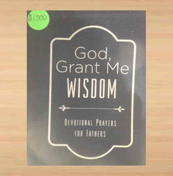 GOD-GRANT-ME-WISDOM-DEWVOTION-FOR-FATHERS